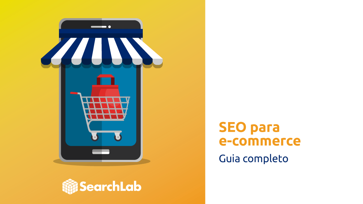 SEO para Ecommerce: Guia Completo Search Lab