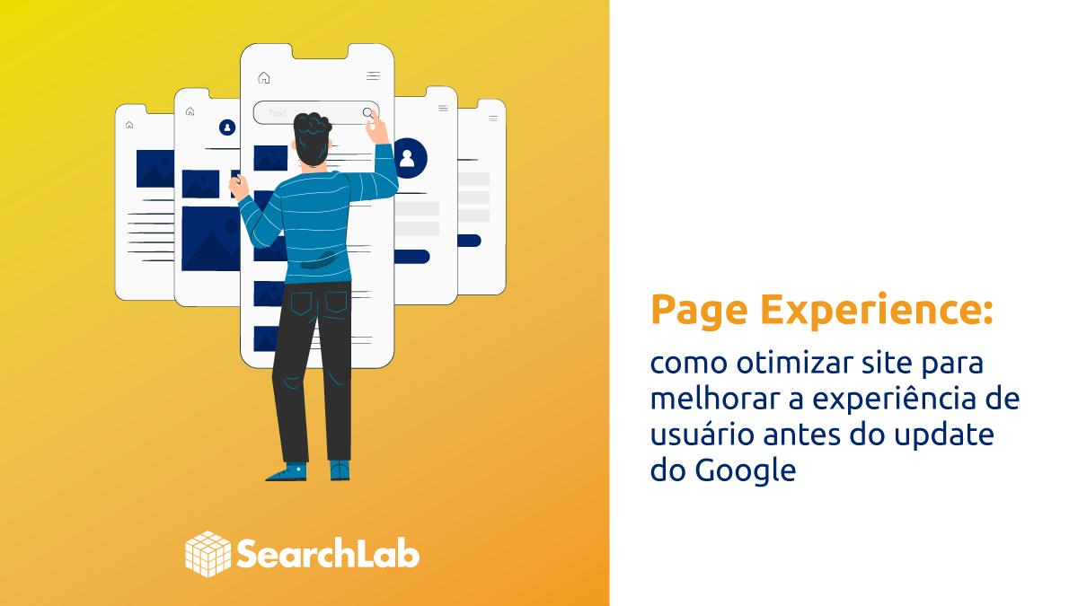 Page Experience é o update Google que faz experiência do usuário ser fator de ranqueamento
