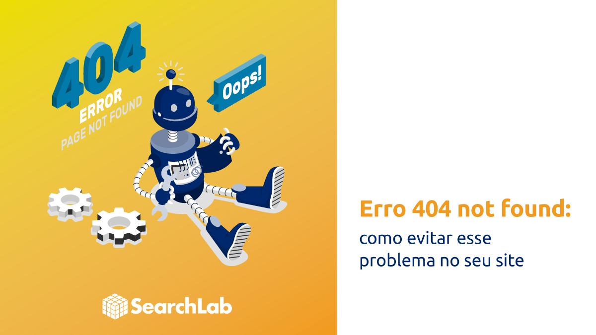Erro 404 not found: aprenda como evitar esse problema no seu site ou loja virtual